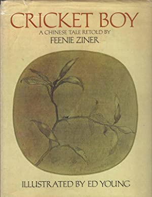 CRICKET BOY A Chinese Tale: Ziner, Feenie, Illustrated by Ed Young