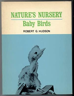 NATURE'S NURSERY BABY BIRDS.