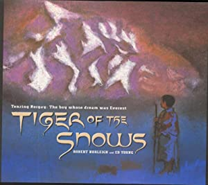 Tiger of the Snows: Tenzing Norgay the Boy Whose Dream Was Everest