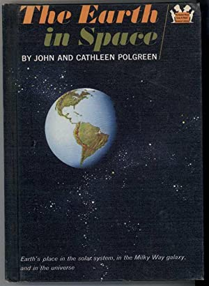 THE EARTH IN SPACE: Polgreen, John and