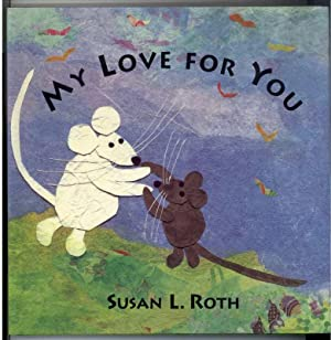 My Love for You: Roth, Susan L.