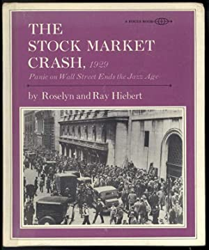 The Stock Market crash, 1929 Panic on: Hiebert, Roselyn and