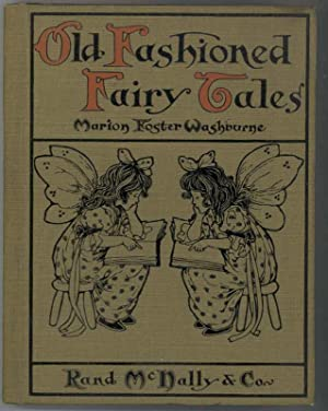 OLD FASHIONED FAIRY TALES: Washburne, Marion Foster