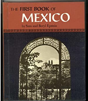 THE FIRST BOOK OF MEXICO: Epstein, Sam and Beryl