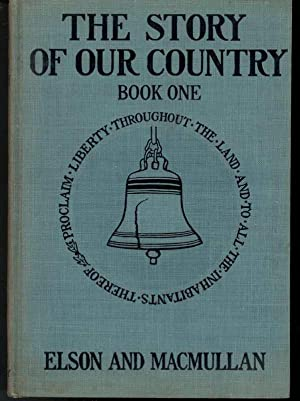 THE STORY OF OUR COUNTRY Book One: Elson, Henry W. And Macmullan, Cornellia E.