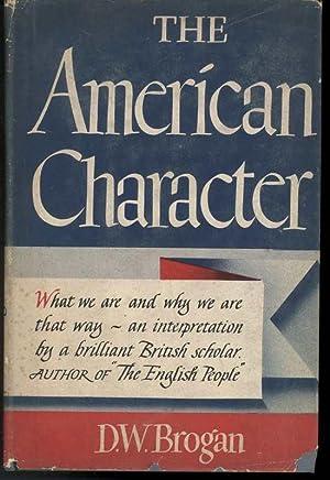THE AMERICAN CHARACTER: Brogan, D.W.