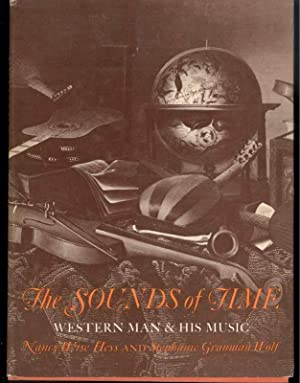 THE SOUNDS OF TIME Western Man & His Music: Hess, Nancy Wise and Wolf, Stephanie Gramman
