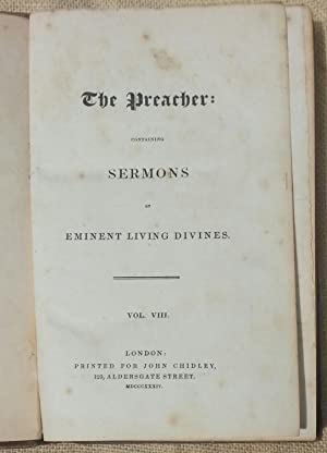 The Preacher Containing Fifty-Seven Sermons by Eminent Living Divines Volume 8 VIII Nos 197 ...