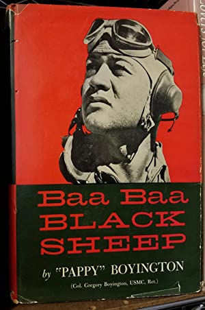 Baa Baa Black Sheep: Boyington, Gregory, Col. (USMC Ret.)