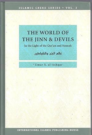 The World of the Jinn and Devils: Umar S. al-Ashqar