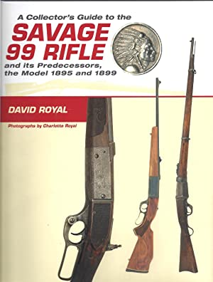 A Collector's Guide to the Savage 99: David Royal &