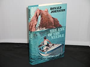 The Eye of the Needle by Ronald: Ronald Johnston