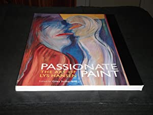 Passionate Paint The Art of Lys Hansen: Giles Sutherland (Editor)