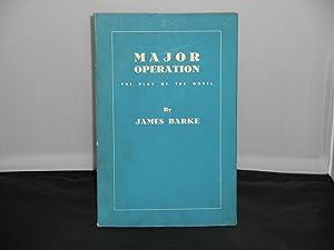 Major Operation The Play of the Novel: James Barke