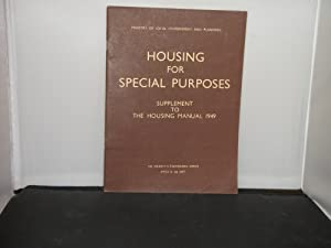 Housing for Special Purposes : Supplement to the Housing Manual 1949