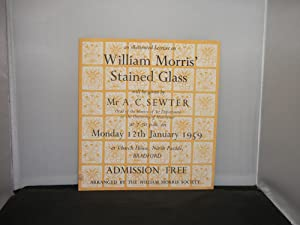 An Invitation to an Illustrated Lecture on William Morris' Stained Glass to be given by Mr A C Se...