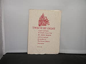 Twelve by Eight a paper read before the Double Crown Club by John Mason and now re-printed for me...