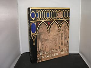 Horace Walpole's Strawberry Hill , Edited by Michael Snodin with the assistance of Cynthia Roman