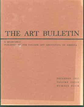 The Art Bulletin, Volume XXXIX, Numbers Two and Four. June and September 1957.