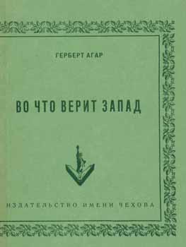 Vo chto verit Zapad = A Declaration of Faith.: Agar, Herbert.