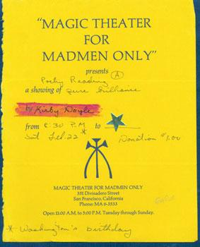 "Magic theater for Madmen Only"" presents A Poetry Reading a showing of pure brilliance by Kirby..."