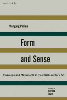 Form and Sense: Meanings and Movements in Twentieth-Century Art.