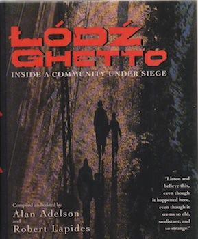 Lodz Ghetto: Inside a Community Under Siege.: Adelson, Alan, and