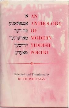 An Anthology of Modern Yiddish Poetry.: Whitman, Ruth. (ed