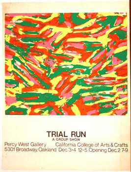 Trial Run. A Group show. California College of Arts & Crafts.: CCAC Artist.