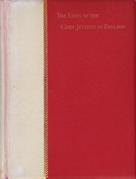 The Lives of the Chief Justices of England from the Norman Conquest till the Death of Lord ...