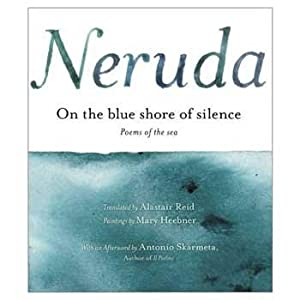 On the Blue Shore of Silence. A: Neruda, Pablo; Reid,