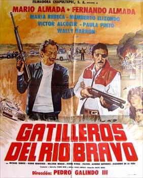 Gatilleros del Rio Bravo. Con Mário Almada, Fernando Almada, Víctor Alcocer, Mar&...