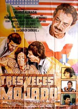 Tres veces mojado. Con Mário Almada, Carmen Cardenal, Los Tigres del Norte. (Cartel de la ...