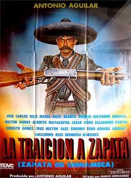 Zapata en Chinameca. Con Antonio Aguilar, Araceli Aguilar, César Bono. (Cartel de la pel&...