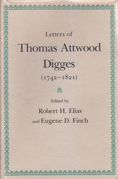 Letters Of Thomas Attwood Digges (1742-1821).: Elias, Robert H.,
