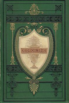 The Poetical and Prose Works of Oliver Goldsmith.: Goldsmith, Oliver.