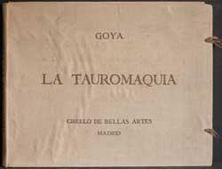La Tauromaquia. (Portfolio only).: Goya, Francisco.