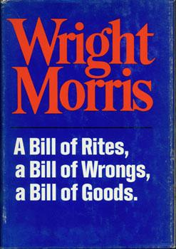 A Bill of Rites, A Bill of Wrongs, A Bill of Goods.: Morris, Wright.