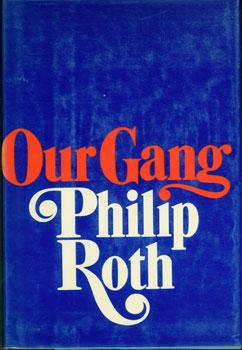 Our Gang: Starring Tricky And His Friends.: Roth, Philip.