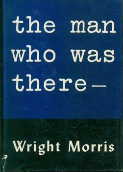 The Man Who Was There.: Morris, Wright.