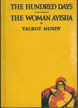 The Hundred Days and The Woman Ayisha.: Mundy, Talbot.