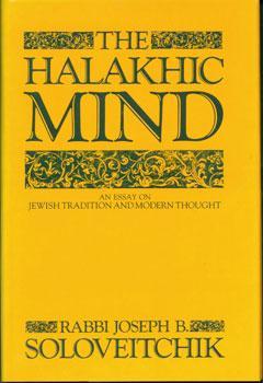 The Halakhic Mind. An Essay on Jewish Tradition and Modern Thought.: Solovetchik, Rabbi Joseph B.