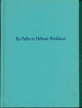 By-Paths In Hebraic Bookland.: Abrahams, Israel.