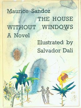 Dust-Jacket for The House Without Windows.: Sandoz, Maurice; Illustrated
