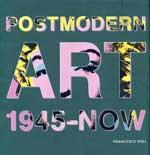 Postmodern Art 1945-Now.: Poli, Francesco.