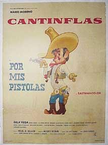 Por Mis Pistolas. [Movie poster / Cartel: Cantinflas (Mario Moreno).