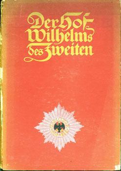 Der Hof Wilhelms des Zweiten.: Rapsilber, Maximilian.