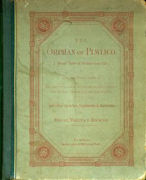 The Orphan of Pimlico, a Moral Tale: Thackeray, William Makepeace.