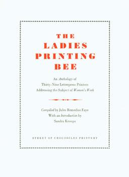 The Ladies Printing Bee: An Anthology of: Faye, Jules Remedios;