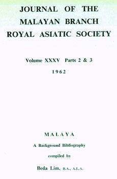 Malaya: A Background Bibliography. Journal of the Malayan Branch Royal Asiatic Society, Vo. XXXV,...